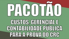 Pacotão: Contabilidade de Custos, Gerencial e Contabilidade Pública para o Exame de Suficiência