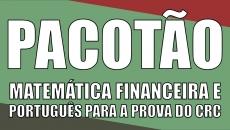 Pacotão: Matemática Financeira e Língua Portuguesa para o Exame de Suficiência