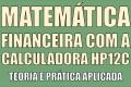 Matemática Financeira na HP12C (Básico)