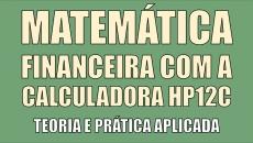 Matemática Financeira e uso da Calculadora HP12C